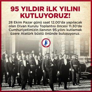 Cumhuriyetimizin 95. yilini kutlamak için 28 Ekim Pazar günü kulübümüzde Atatürk büstü önünde buluşuyoruz.