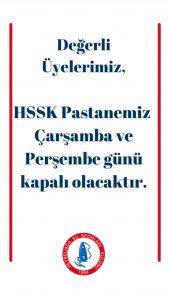 HSSK Pastanemiz Çarşamba ve Perşembe Günü Kapalı Olacaktır